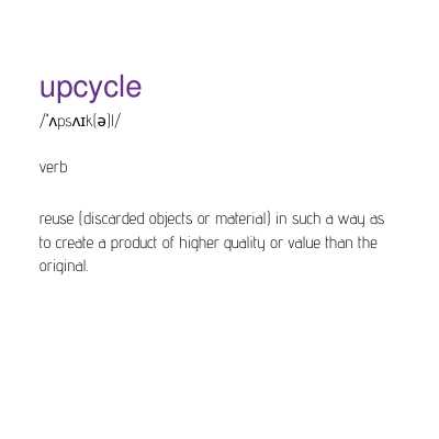 definition of upcycling