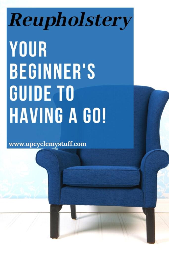 reupholster an armchair - beginners guide
