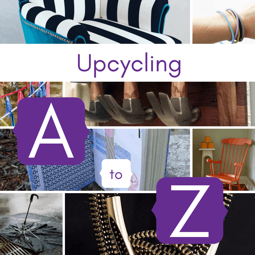 upcycling a to z