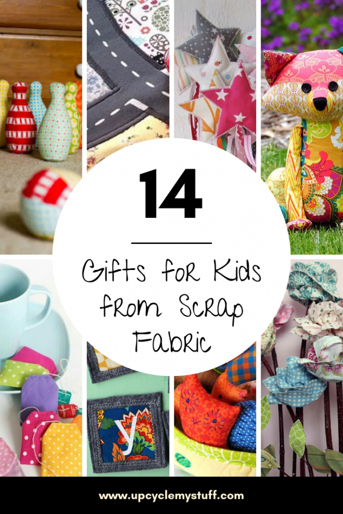 14 Ways To Upcycle Fabric Scraps As Gifts For Kids Upcycle My Stuff
