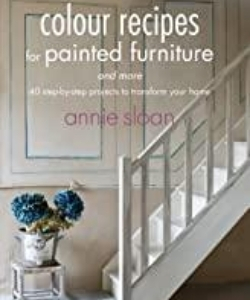 books about upcycling - colour recipes for painted furniture annie sloan
