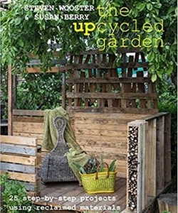 books about upcycling the upcyclced garden