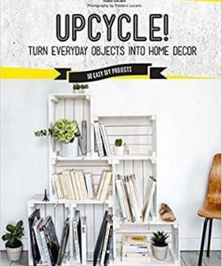 upcycle home decor book