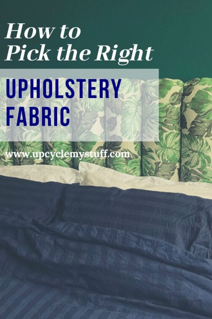 picking fabric for re-upholstery projects