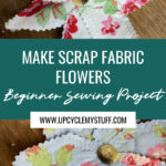 beginner sewing projects - fabric flowers