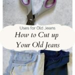 how to cut up old jeans