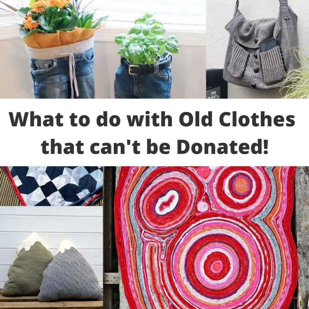 what to do with old clothes that can't be donated